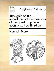 Thoughts on the Importance of the Manners of the Great to General Society. ... Fourth Edition.