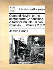 Count Di Novini; Or the Confederate Carthusians. a Neapolitan Tale. in Two Volumes. ... Volume 2 of 2