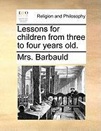 Lessons for Children from Three to Four Years Old.