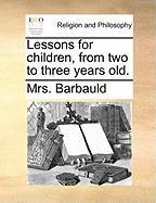 Lessons for Children, from Two to Three Years Old.