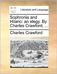 Sophronia and Hilario: An Elegy. by Charles Crawford, ...