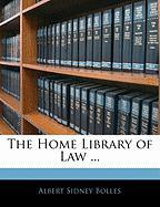 The Home Library of Law ...