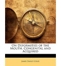 On Deformities of the Mouth, Congenital and Acquired