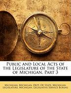 Public and Local Acts of the Legislature of the State of Michigan, Part 3