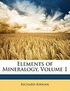 Elements of Mineralogy, Volume 1