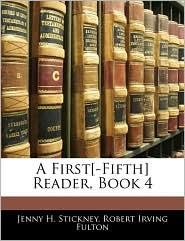 A First[-Fifth] Reader, Book 4