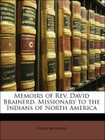 Memoirs of Rev. David Brainerd, Missionary to the Indians of North America
