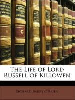 The Life of Lord Russell of Killowen
