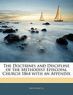The Doctrines and Discipline of the Methodist Episcopal Church 1864 with an Appendix