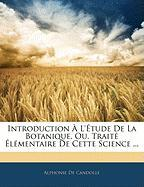 Introduction L' Tude de La Botanique, Ou, Trait L Mentaire de Cette Science ...