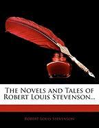 The Novels and Tales of Robert Louis Stevenson...
