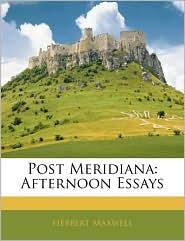 Post Meridiana: Afternoon Essays