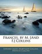 Frances, by M. [And F.] Collins