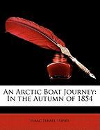 An Arctic Boat Journey: In the Autumn of 1854