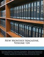 New Monthly Magazine, Volume 124