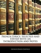 French Lyrics, Selected and Edited with an Introduction and Notes