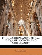 Philosophical and Critical Enquiries Concerning Christianity