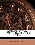 A Departure from Tradition and Other Stories