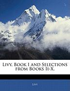 Livy, Book I and Selections from Books II-X.