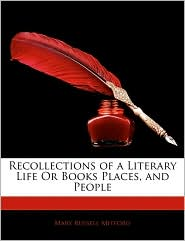 Recollections of a Literary Life or Books Places, and People