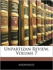 Unpartizan Review, Volume 7