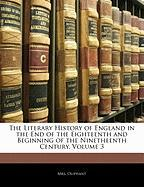 The Literary History of England in the End of the Eighteenth and Beginning of the Ninetheenth Century, Volume 3