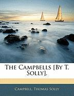 The Campbells [By T. Solly].