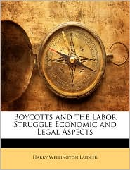 Boycotts and the Labor Struggle Economic and Legal Aspects