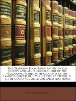 The Gladding Book: Being an Historical Record and Genealogical Chart of the Gladdding Family, with Accounts of the Family Reunions of 1890 and 1900, at Bristol, R. I., the Gladdings' American Ancestral Home