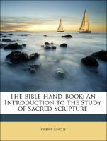 The Bible Hand-Book: An Introduction to the Study of Sacred Scripture