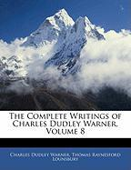 The Complete Writings of Charles Dudley Warner, Volume 8