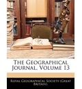 The Geographical Journal, Volume 13