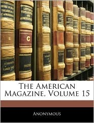 The American Magazine, Volume 15
