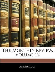 The Monthly Review, Volume 12