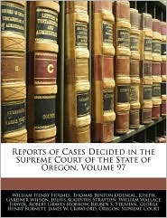 Reports of Cases Decided in the Supreme Court of the State of Oregon, Volume 97