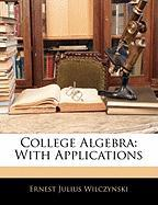 College Algebra: With Applications