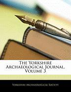 The Yorkshire Archaeological Journal, Volume 3