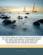 The Doctrine of Last Things Contained in the New Testament, Compared with the Notions of the Jews and the Statements of Church Creeds