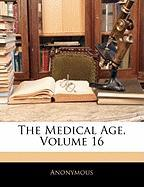 The Medical Age, Volume 16