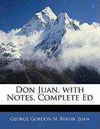 Don Juan, with Notes. Complete Ed