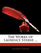 The Works of Laurence Sterne ...