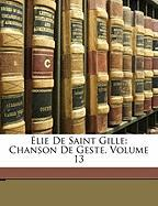 Lie de Saint Gille: Chanson de Geste, Volume 13