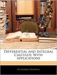 Differential and Integral Calculus: With Applications