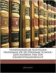 Voorwaardelijk Kosteloos Onderwijs Op de Openbare School: Geschiedenis Van Een Gemeenteraadsbesluit