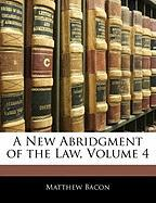 A New Abridgment of the Law, Volume 4