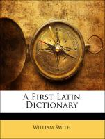 A First Latin Dictionary