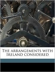 The Arrangements with Ireland Considered
