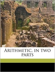 Arithmetic, in Two Parts