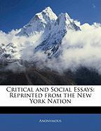 Critical and Social Essays: Reprinted from the New York Nation
