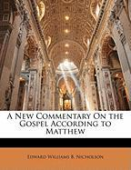 A New Commentary on the Gospel According to Matthew
